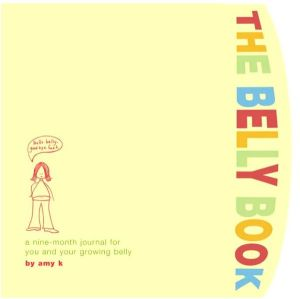 Pregnancy Journal: The Belly Book