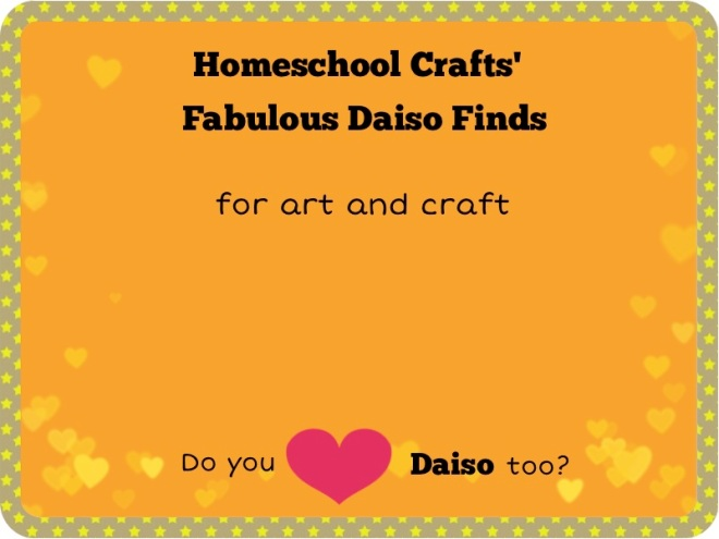 Homeschool Crafts' Fabulous Daiso Finds for Art and Craft