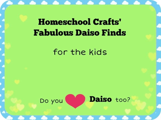 Fabulous Daiso Finds for the Kids