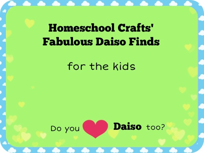 Singapore Daiso Fabulous Finds for the Kids