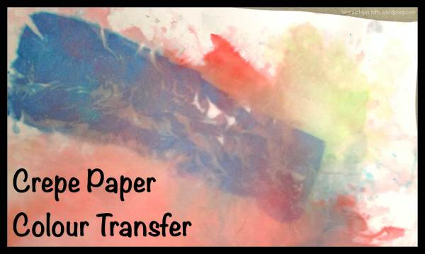 Dye Art: Crepe Paper Colour Transfer