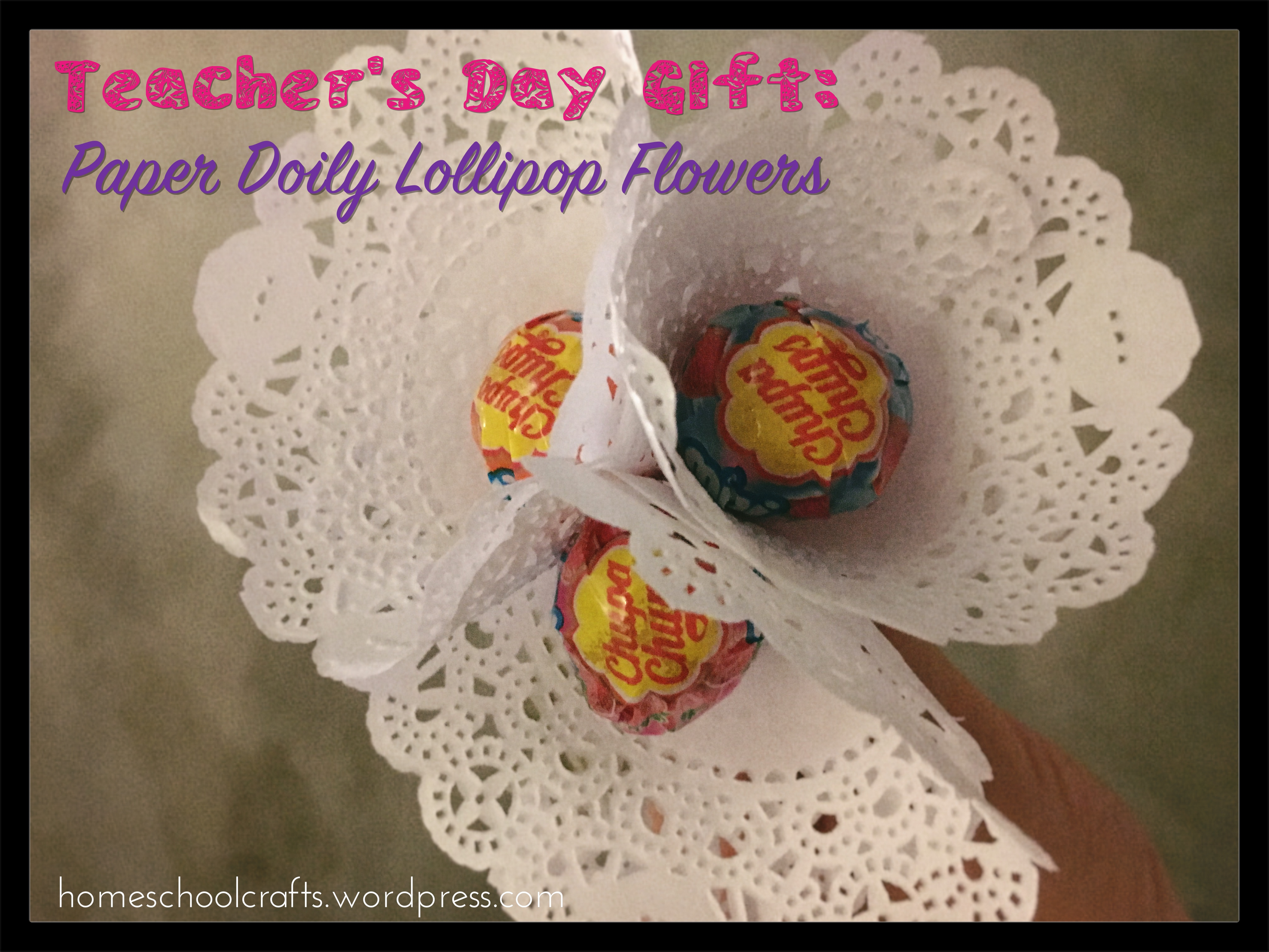 Teachers Day 2016 Paper Doily Lollipop Flowers Homeschool Crafts