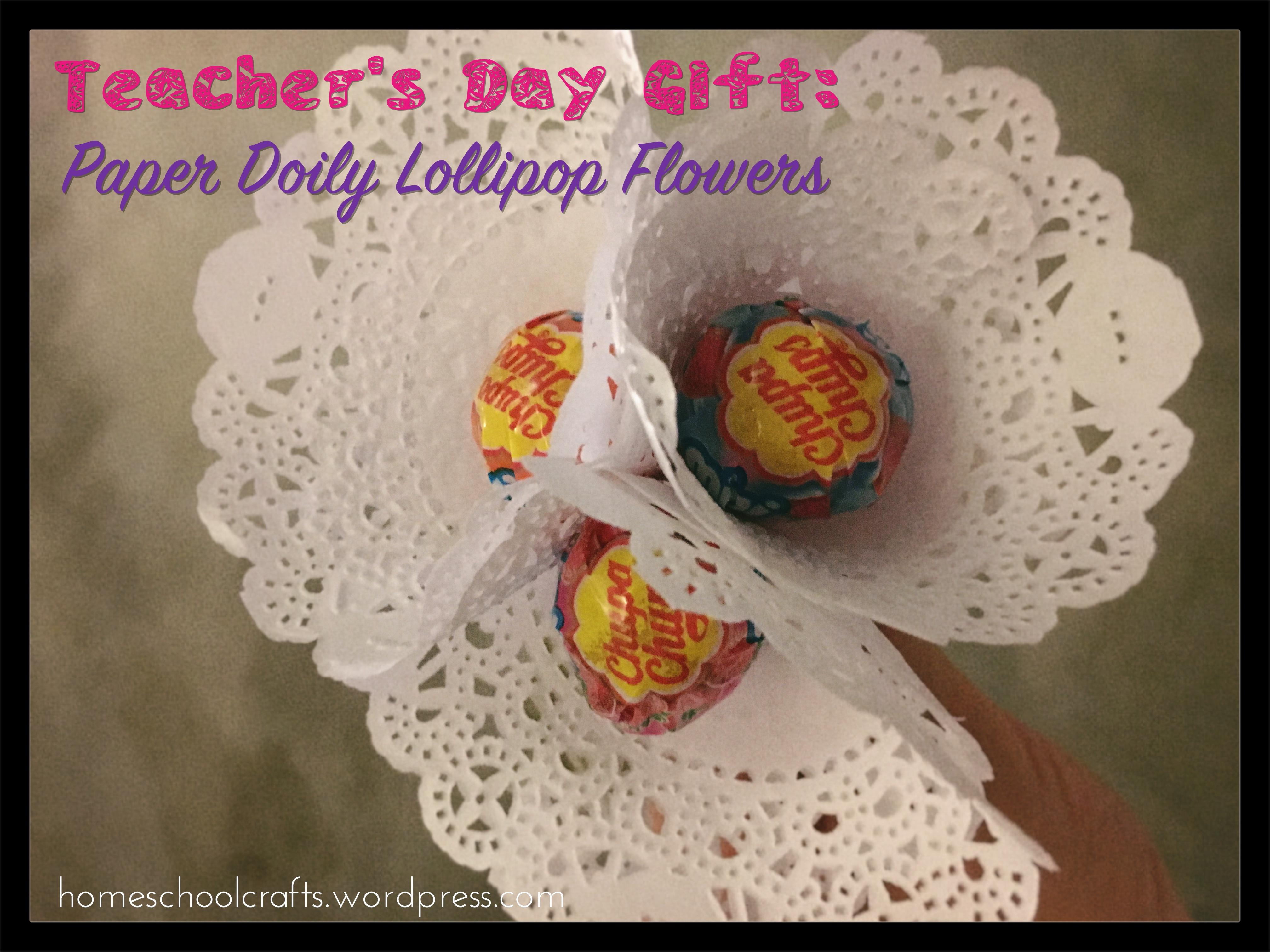 Teacher S Day 2016 Paper Doily Lollipop Flowers